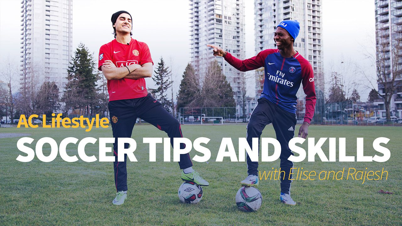 Soccer Tips and Skills, AC Lifestyle
